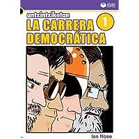 Antxintxiketan: La carrera democrática 1: ¡Por fin llegó el gran día! (Spanish Edition)