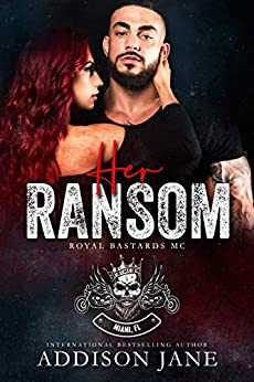 Her Ransom: Royal Bastards MC - Miami, FL by [Jane, Addison]