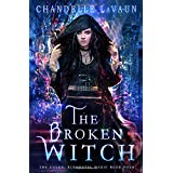 The Broken Witch (The Coven: Elemental Magic)