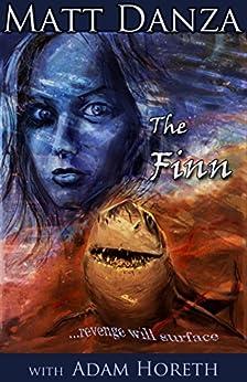 The Finn: Revenge will Surface (The fin series Book 2) by [Danza, Matthew]