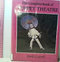 The Complete Book of Puppet Theatre