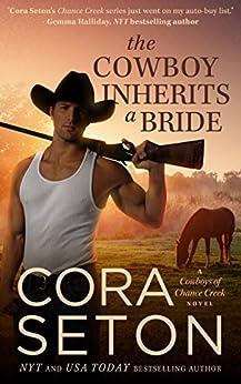 The Cowboy Inherits a Bride (Cowboys of Chance Creek Book 0) by [Seton, Cora]