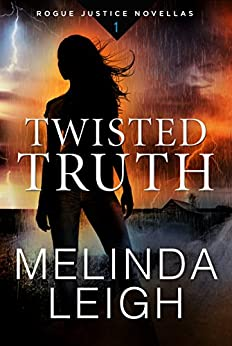 Twisted Truth (Rogue Justice Novella Book 1) by [Leigh, Melinda]