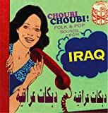 Choubi Choubi Folk & Pop Sounds From Iraq