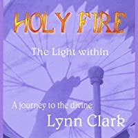 Holy Fire: The Light Within