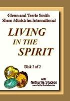 Living in the Spirit Disk 2 of 2