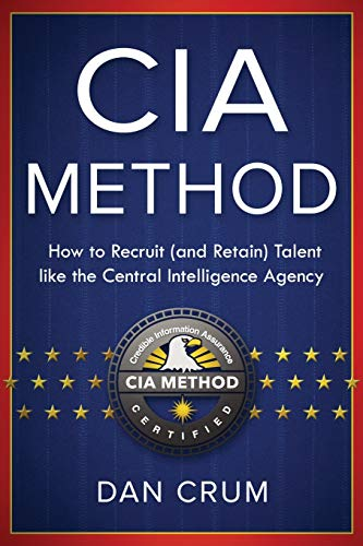 The CIA Method: How to Recruit (and Retain) Talent Like the Central Intelligence Agency