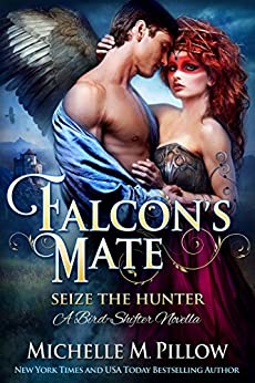 Falcon's Mate: A Bird-Shifter Novella (Seize the Hunter Book 1) by [Pillow, Michelle M.]