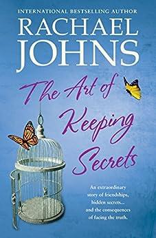 The Art Of Keeping Secrets by [Johns, Rachael]