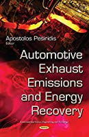 Automotive Exhaust Emissions and Energy Recovery (Environment Science, Engineering and Technology)