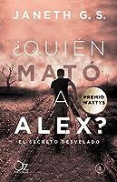 ¿Quién mató a Alex? : el secreto desvelado
