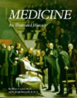 Medicine: An Illustrated History