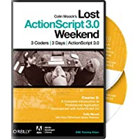 Colin Moocks Lost Actionscript 3.0 Weekend: Course 2: a Complete Introduction to Professional Application Development With Actionscript 3.0