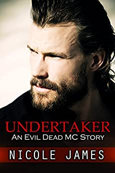 UNDERTAKER: An Evil Dead MC Story (The Evil Dead MC Series Book 8) by [James, Nicole]