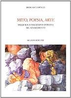 Mito, poesia, arte. Saggi sulla tradizione ovidiana nel Rinascimento