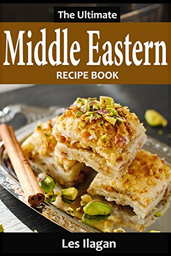 Middle eastern recipes the ultimate middle eastern recipe book middle eastern recipes the ultimate middle eastern recipe book by ilagan les forumfinder Images