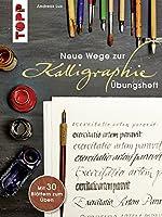 Neue Wege zur Kalligraphie: Uebungsheft