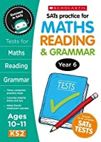 SATS Practice for Maths, Reading and Grammar Year 6 (Perfect Practice SATS Tests)