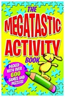 The Megatastic Activity Book: Packed with Over 600 Games and Puzzles! (Activty Book)