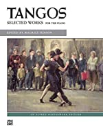 Tangos: Selected Works for the Piano (Alfred Masterwork)