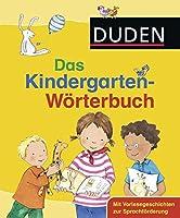 Duden - Das Kindergarten-Woerterbuch: Mit Vorlesegeschichten zur Sprachfoerderung