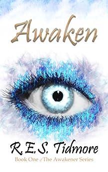Awaken (The Awakener Series Book 1) by [Tidmore, R.E.S.]