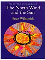 The North Wind and the Sun: An Oxford Classic Fable (Oxford Classic Fables)