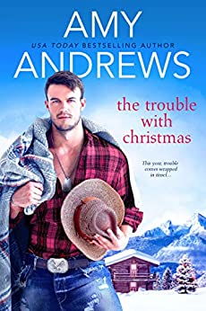 The Trouble with Christmas (Credence, Colorado Book 2) by [Andrews, Amy]