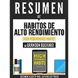 """Resumen De """"Habitos De Alto Rendimiento (High Performance Habit) - De Brendon Buchard"""" (Spanish Edition)"""