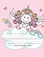 Primary Composition Journal: Unicorn Primary Story Journal, Dotted Midline Drawing Notebook, Grade Level K-2, Draw and Write for Early Childhood to Kindergarten