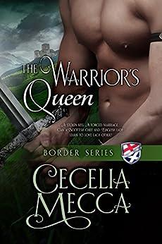 The Warrior's Queen (Border Series Book 6) by [Mecca, Cecelia]