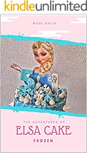 Disney Frozen Cake Recipe : is a Perfect Frozen Themed Idea (English Edition)