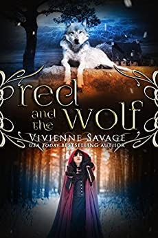 Red and the Wolf: An Adult Fairytale Romance (Once Upon a Spell Book 2) by [Savage, Vivienne]