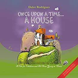 ONCE UPON A TIME... A HOUSE by [Rodrigues, Dulce]