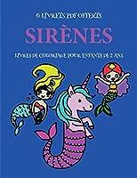 Livres de coloriage pour enfants de 2 ans (Sirènes): Ce livre de coloriage de 40 pages dispose de lignes très épaisses pour réduire la frustration et pour améliorer la confiance. Ce livre aidera les très jeunes enfants à développer le contrôle de stylo