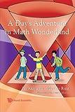 A Day's Adventure in Math Wonderland