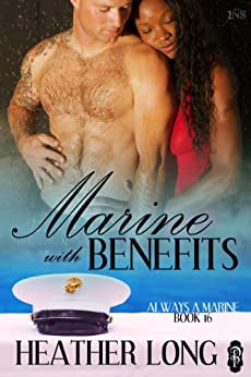 Marine with Benefits (1Night Stand): Always a Marine #16 (Always a Marine series) by [Long, Heather]