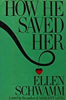 HOW HE SAVED HER