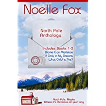 North Pole Anthology 1: Books 1-3 (North Pole, Alaska)