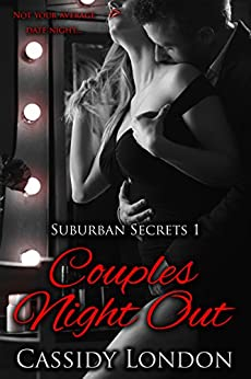 Couples Night Out (Suburban Secrets Book 1): A Swingers Romance Novella by [London, Cassidy]