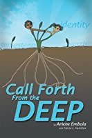 Call Forth From the Deep