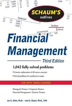 Schaum's Outline of Financial Management, Third Edition (Schaum's Outlines) by [Shim, JaeK]