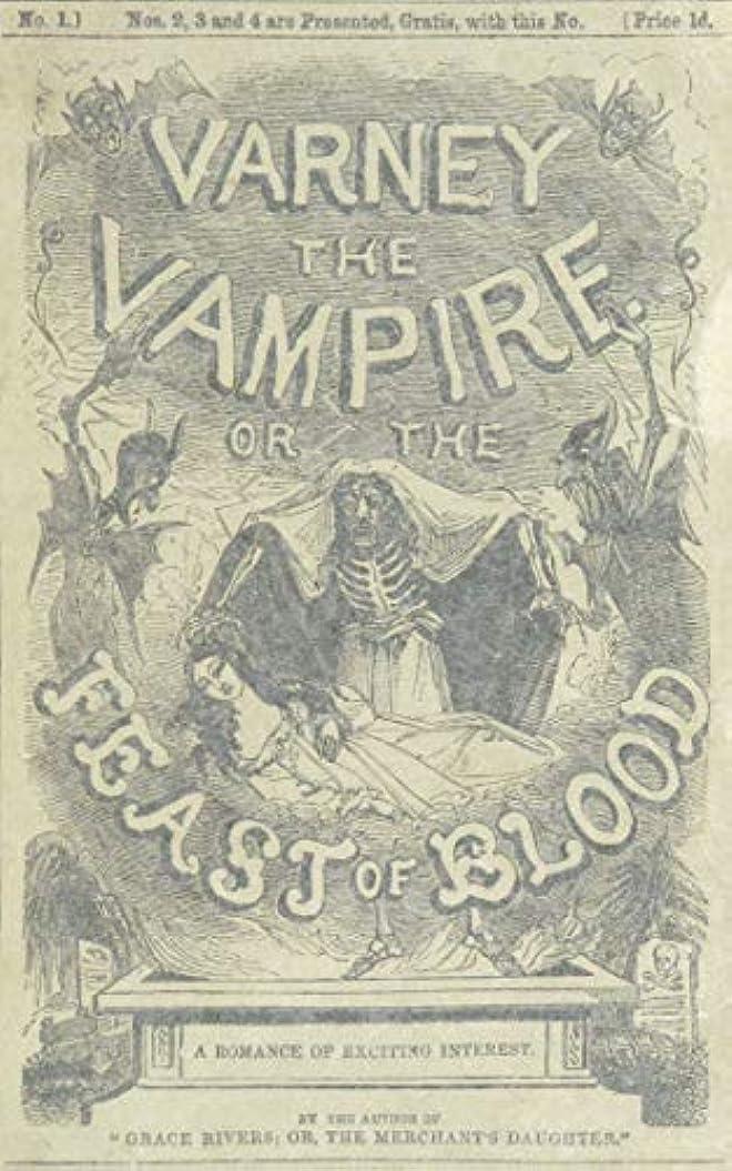 成熟した解釈同様にVarney the Vampyre; or, The Feast of Blood (Penny Dreadful Classics) (English Edition)