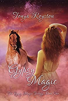 Gypsy Magic (The Gypsy Magic Trilogy Book 1) by [Royston, Tonya]