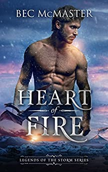 Heart Of Fire (Legends of the Storm Book 1) by [McMaster, Bec]