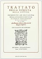 Trattato della nobiltà della pittura (rist. anast. 1585)