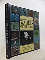 Photographic Guide to the Waders of the World