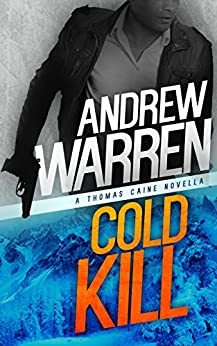 Cold Kill (Caine: Rapid Fire Book 2) by [Warren, Andrew]