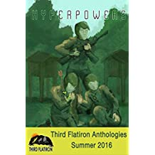 Hyperpowers (Third Flatiron Anthologies Book 16)