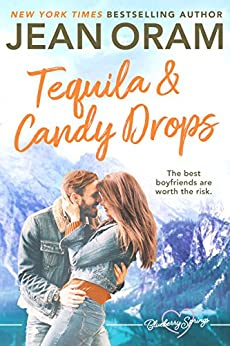 Tequila and Candy Drops: A Blueberry Springs Sweet Romance by [Oram, Jean]